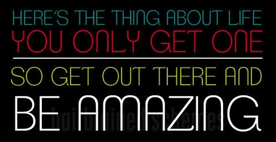 Get Out There and Be Amazing
