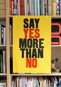 Say Yes More Than No