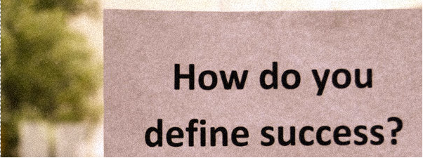 How do you define success?