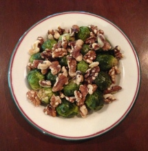 Lunch: roasted Brussels Sprouts (leftover from last night's dinner) and walnuts