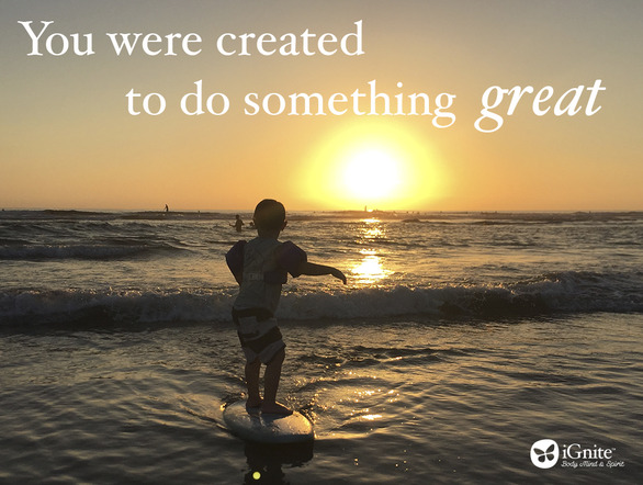 iGnite - You were created to do something great